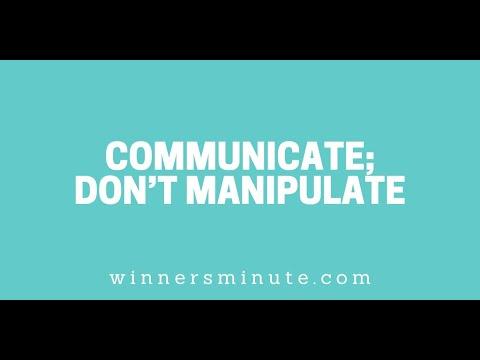 Communicate; Dont Manipulate // The Winner's Minute With Mac Hammond
