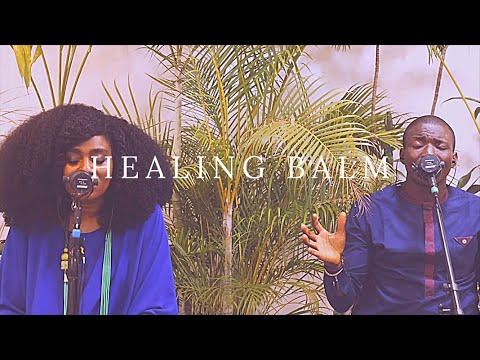 Theophilus Sunday and TY BELLO- HEALING BALM (PRAYERS FOR THE HEALING OF RELATIONSHIPS)