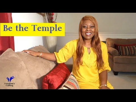 Be the Temple...