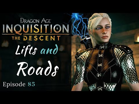 Dragon Age: Inquisition   Lifts & Roads   The Descent   Episode 85, Modded DAI Let s Play