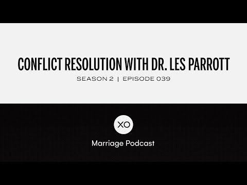 #39: Conflict Resolution with Dr. Les Parrott  Season 2  XO Marriage Podcast