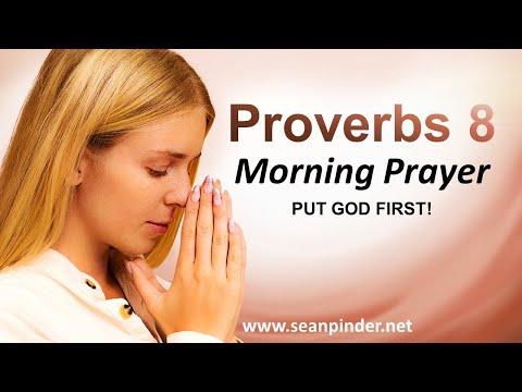 Proverbs 8 - Put God FIRST - Morning Prayer