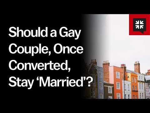 Should a Gay Couple, Once Converted, Stay Married? // Ask Pastor John
