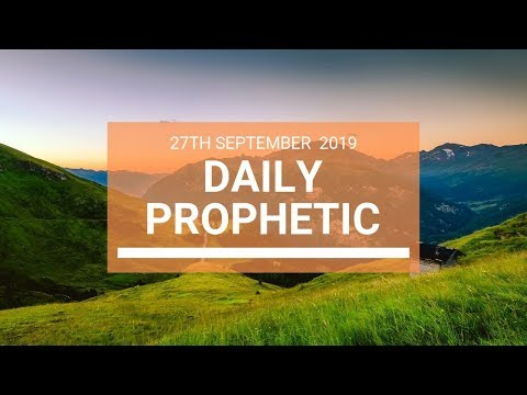 Daily Prophetic 27 September 2019   Word 10