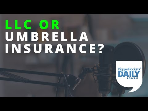LLC or Umbrella Insurance: Which Is Better for Investors?