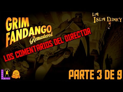 Grim Fandango - Los comentarios del Director - #3 - Double Fine - Remastered - PC
