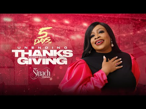 5 DAYS OF UNENDING THANKSGIVING WITH SINACH - DAY 3