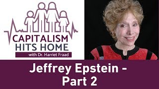 Capitalism Hits Home: Jeffrey Epstein: Literal Rape by the 1% - Part 2