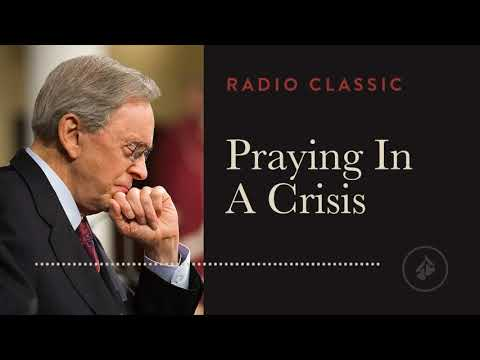 Praying in Crisis -Radio Classic  Dr. Charles Stanley