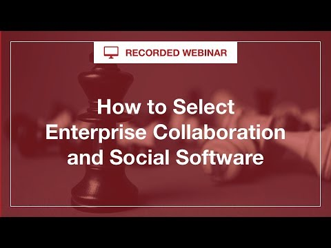 Live Briefing: The Right Way to Select Social Collaboration Technology