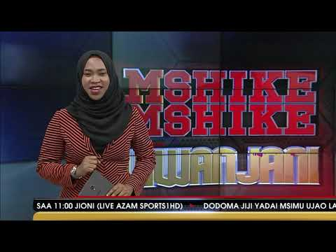 MSHIKEMSHIKE VIWANJANI - AZAM TV 22/09/2021