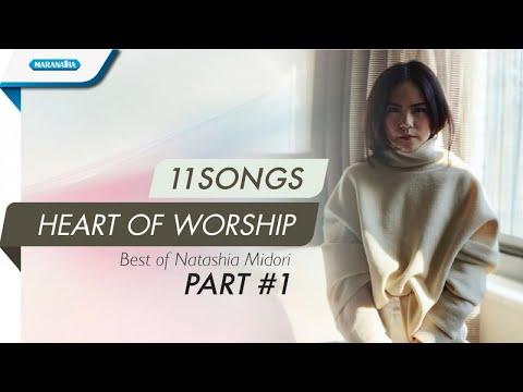 Natashia Midori - 11 Songs Heart of Worship - Part 1