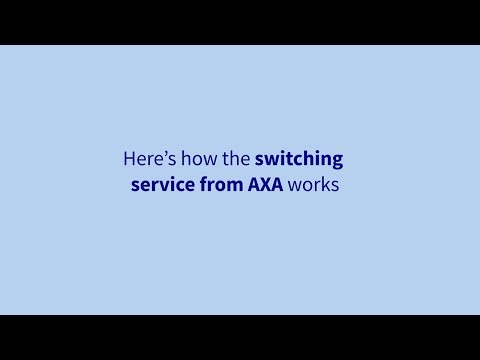 In a nutshell: How AXA's switching service works