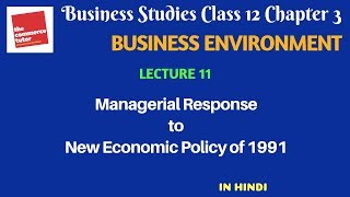 BUSINESS ENVIRONMENT - Lec. 11 |Class 12 Business Studies Chap 3 | Managerial Response to New Policy