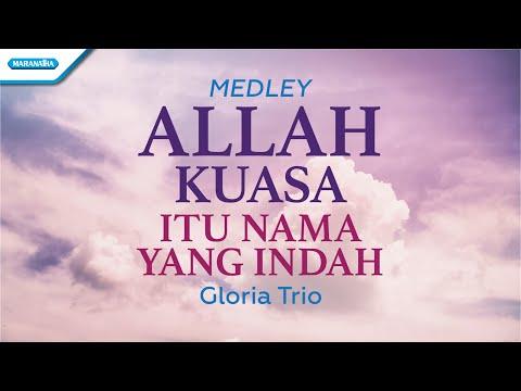 Allah Kuasa / Itu Nama Yang Indah - Gloria Trio (with lyric)