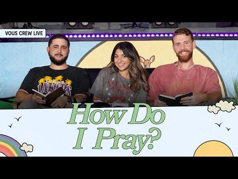 How Do I Pray?  VOUS CREW Live
