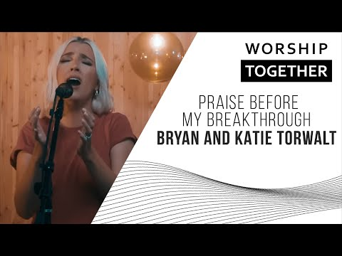 Praise Before My Breakthrough // Bryan and Katie Torwalt // New Song Cafe