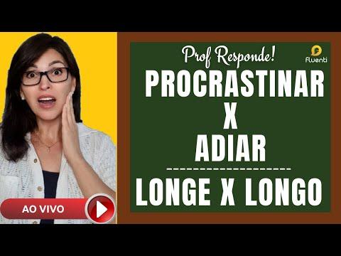 PROCRASTINAR X ADIAR | LONGE X LONGO | Prof. Responde - Perguntas e Respostas
