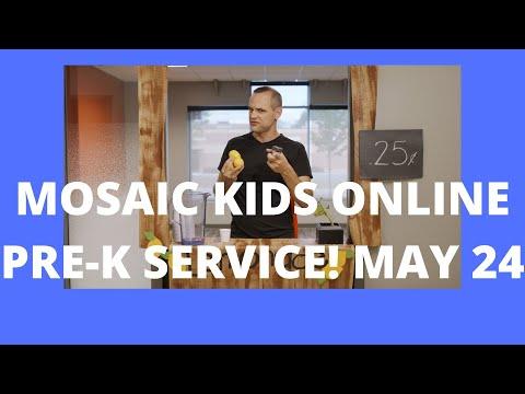 MOSAIC KIDS ONLINE!  PRE-K  MAY 24