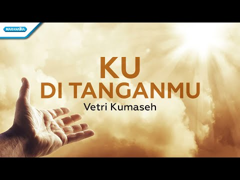 Ku Di TanganMu - Vetri Kumaseh (with lyric)