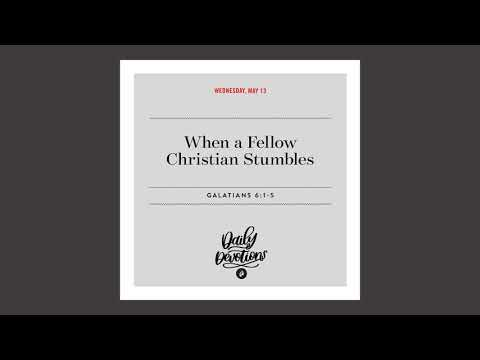When a Fellow Christian Stumbles - Daily Devotional