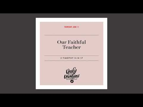 Our Faithful Teacher - Daily Devotional