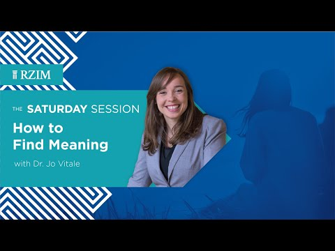 How to Find Meaning  Jo Vitale  The Saturday Session  RZIM