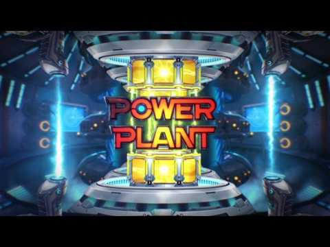 Power Plant / Video Slot / Intro