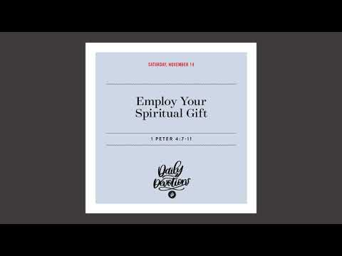 Employ Your Spiritual Gift  Daily Devotional