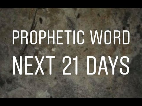 Prophetic Word - Next 21 Days!