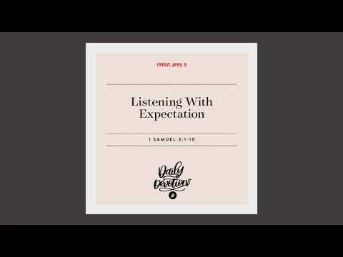 Listening With Expectation  Daily Devotional