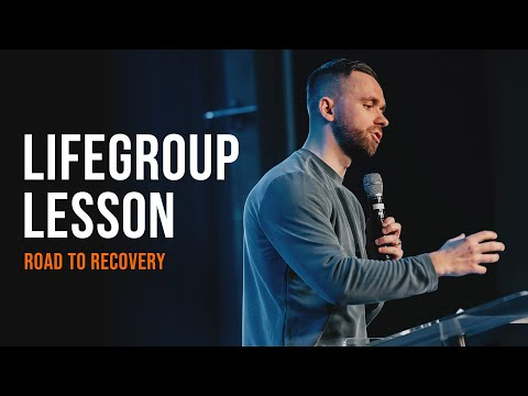 Life Group Lesson - Road to Recovery (2020