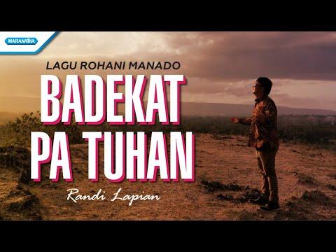 Badekat Pa Tuhan - Lagu Rohani Manado - Randi Lapian (with lyric)