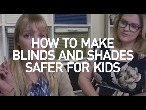 How To Make Blinds And Shades Safer for Kids?