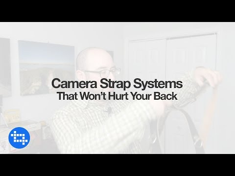 Camera Strap Systems That Won't Hurt Your Back