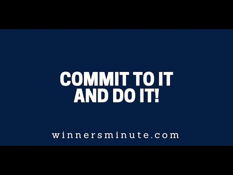 Commit to It and Do It!  The Winner's Minute With Mac Hammond