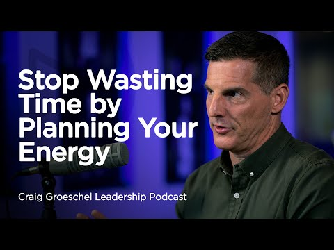 Stop Wasting Time by Planning Your Energy