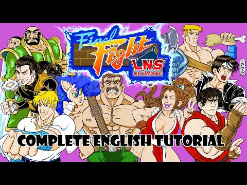 FINAL FIGHT LNS ULTIMATE - COMPLETE ENGLISH TUTORIAL