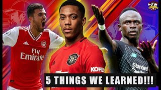 Mane is WORLD CLASS! Martial is on FIRE! Dani Cabellos is MAGIC! 5 Things we have Learned in the EPL