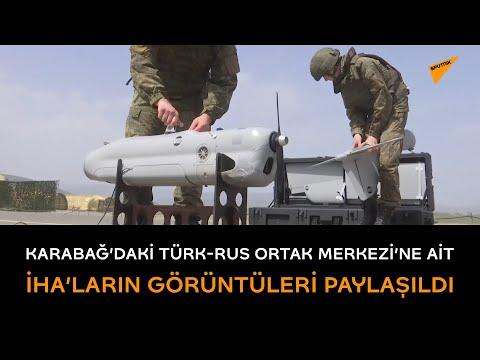 Karabağ'daki Türk Rus Ortak Merkezi'ne ait İHA'ların görüntüleri paylaşıldı