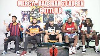 Mercy - Badshah Feat. Lauren Gottlieb | REACTION