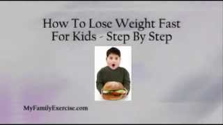 How To Lose Weight Fast For Kids Step By Step Youtube