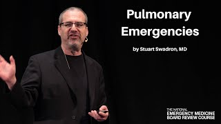 Pulmonary Emergencies | The National EM Board Review Course
