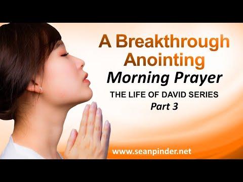 A BREAKTHROUGH ANOINTING - MORNING PRAYER
