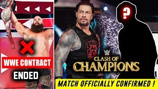 Roman Reigns FINALLY MATCH Officially Confirmed For Clash of Champions 2019 ! Braun Contract ENDED