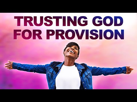 TRUSTING God for PROVISION - Morning Prayer