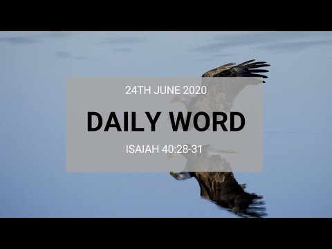 Daily Prophetic 24 June 2020   Isaiah 40 28