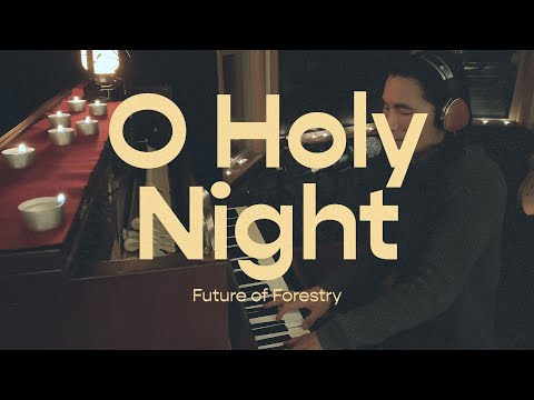 O Holy Night  Future of Forestry
