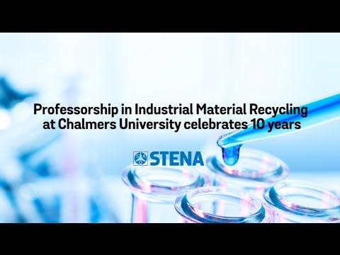 Stena funded professorship in recycling celebrates 10 years