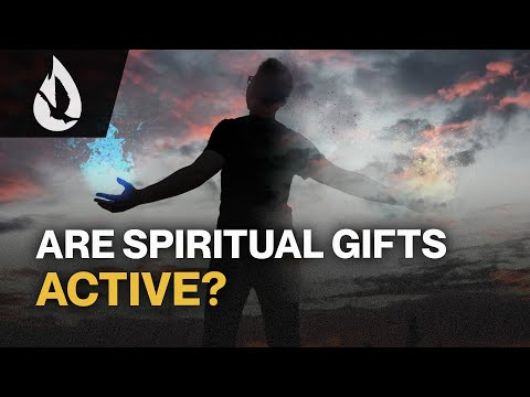 Spiritual Gifts: Are They for Today?